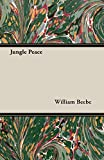 Beebe, William: Jungle Peace
