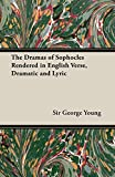 Young, George: The Dramas Of Sophocles Rendered In English Verse, Dramatic And Lyric