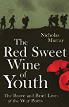 The Red Sweet Wine Of Youth: The Brave and…
