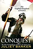 Barker, Juliet: Conquest