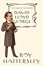 David Lloyd George: The Great Outsider by…