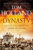 Dynasty: The Rise and Fall of the House of…