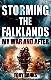 Banks, Tony: Storming the Falklands: My War and After