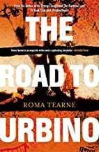 The Road to Urbino by Roma Tearne