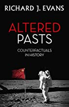 Altered Pasts: Counterfactuals in History by…