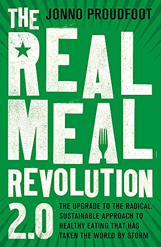 the-real-meal-revolution-20-the-upgrade-to-the-radical-sustainable-approach-to-healthy-eating-that-has-taken-the-world-by-storm