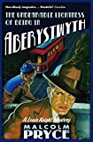 Malcolm Pryce: The Unbearable Lightness of Being in Aberystwyth