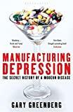 Greenberg, Gary: Manufacturing Depression: The Secret History of a Modern Disease