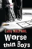 MacPhail, Catherine: Worse Than Boys