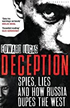 Deception: Spies, Lies and How Russia Dupes…