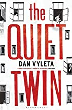 The Quiet Twin. Dan Vyleta by Dan Vyleta