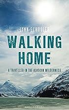 Walking Home: A Journey in the Alaskan…