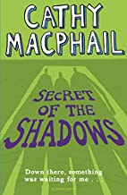 Secret of the Shadows by Catherine MacPhail