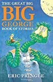 Pringle, Eric: Great Big Big George Book of Stories