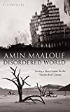 Maalouf, Amin: Disordered World: Setting a New Course for the Twenty-First Century