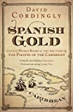 Cordingly, David: Spanish Gold: Captain Woodes Rogers and the Pirates of the Caribbean