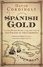 Spanish Gold: Captain Woodes Rogers & The…