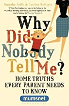 Why Did Nobody Tell Me? by Justine Roberts…