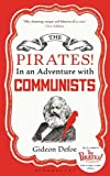 Defoe, Gideon: Pirates!: In an Adventure with Communists