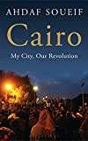 Soueif, Ahdaf: Cairo: My City, Our Revolution