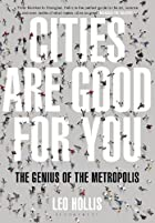 Cities Are Good for You: The Genius of the…