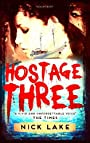 Hostage Three - Nick Lake
