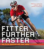 Reynolds, Hannah: Fitter, Further, Faster: Get fit for sportives and road riding