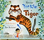 Never Tickle a Tiger by Pamela Butchart
