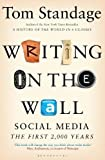 Standage, Tom: Writing on the Wall: Social Media - The First 2,000 Years