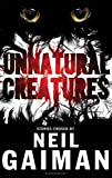 Neil Gaiman: Unnatural Creatures