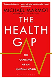 The Health Gap: The Challenge of an Unequal…
