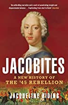 Jacobites: A New History of the '45…