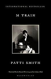 M Train by Smith Patti