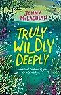 Truly, Wildly, Deeply - Mclachlan Jenny