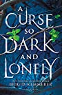 A Curse So Dark and Lonely (The Cursebreaker Series) - Brigid Kemmerer