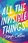 All the Invisible Things - Orlagh Collins