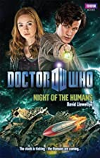 Doctor Who: Night of the Humans by David…