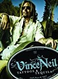VINCE NEIL: TATTOOS AND TEQUILA: TO HELL AND BACK WITH ONE OF ROCK'S MOST NOTORIOUS FRONTMAN