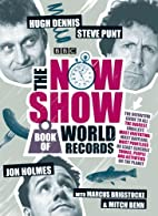 The Now Show Book of World Records by Steve…