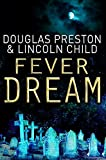 Preston, Douglas J.: Fever Dream (Agent Pendergast)