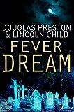 Preston, Douglas J.: Fever Dream (Agent Pendergast)