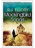 Mockingbird Songs by R.J. Ellory