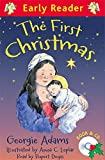 Adams, Georgie: The First Christmas (Early Reader)