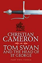 Tom Swan and the Head of St George Part Two:…