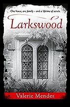 Larkswood by Valerie Mendes