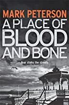 A Place of Blood and Bone by Mark Peterson