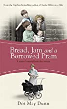 Bread, Jam and a Borrowed Pram by Dot May…