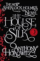 The House of Silk: The New Sherlock Holmes…