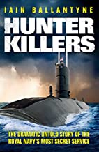 Hunter Killers: The Dramatic Untold Story of…