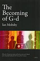 The Becoming of G-d by Ian Mobsby